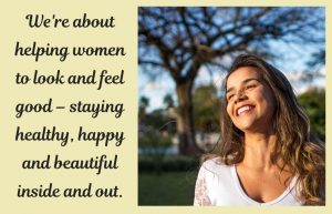 Subscribe and join us! We're a blog-magazine for women by women - for the young, mature and especially the young at heart. It's about helping women to look and feel good – staying healthy, happy and beautiful inside and out.