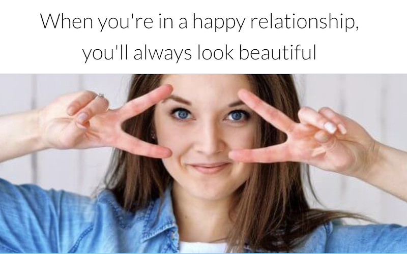 When you're in a happy relationship, you'll always look beautiful