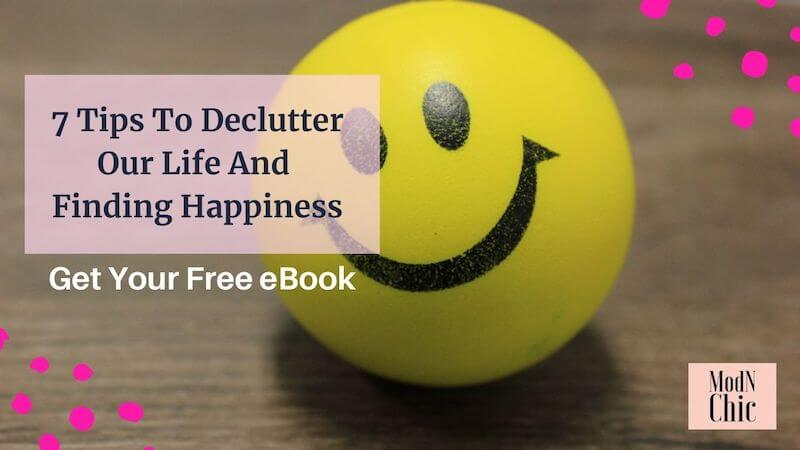 ModnChic - 7 Tips To Declutter Our Life And Find Happiness