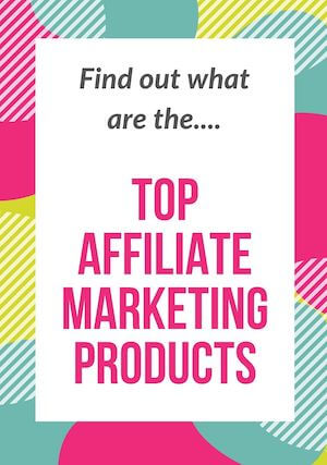 Top tips for beginners - top affiliate marketing products